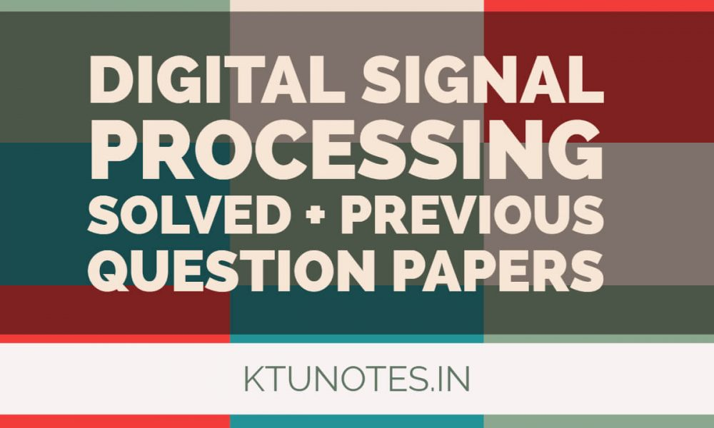 Digital Signal Processing Solved + Previous Question Papers